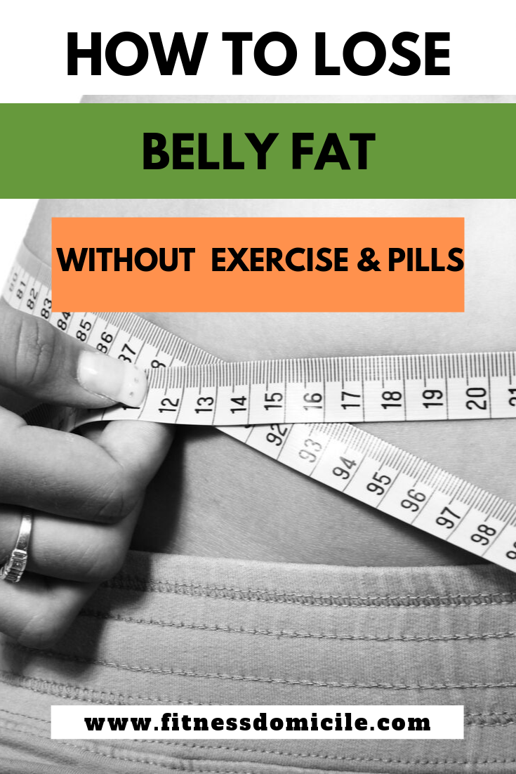 how to lose belly fat without exercise and pills
