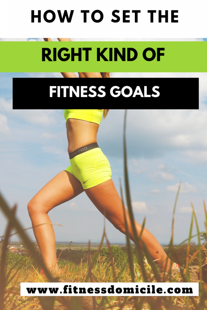 How to Set the Right Kind of Fitness and Health Goals