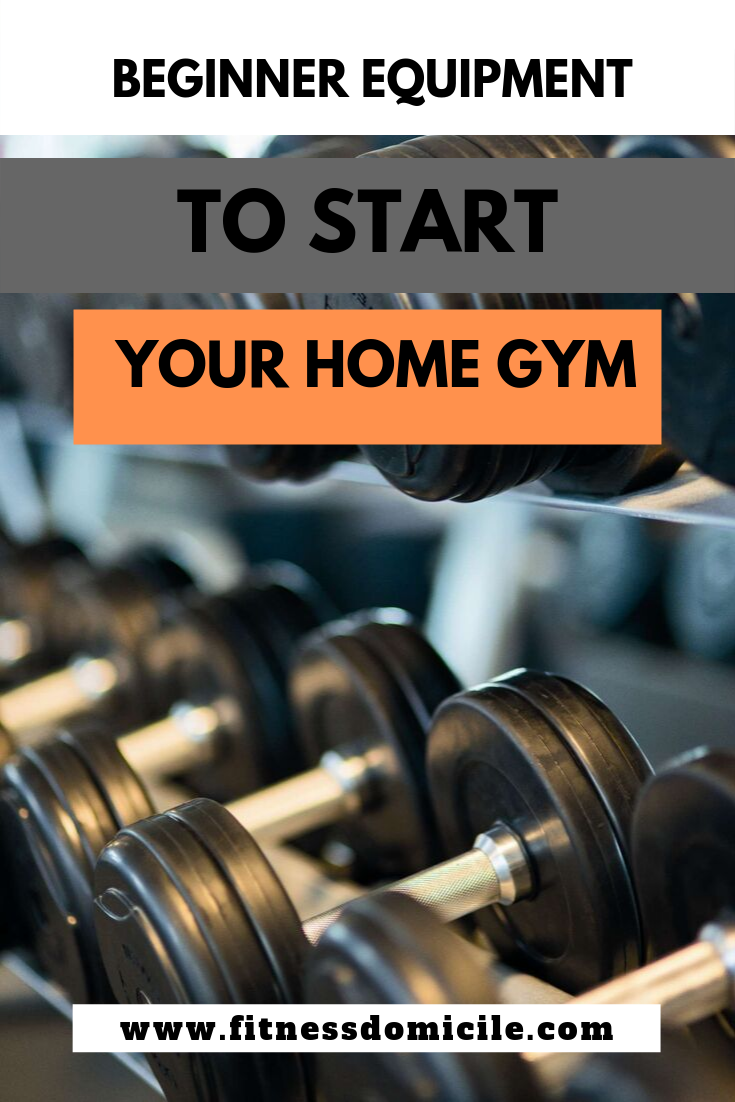 beginner equipment to start your home gym