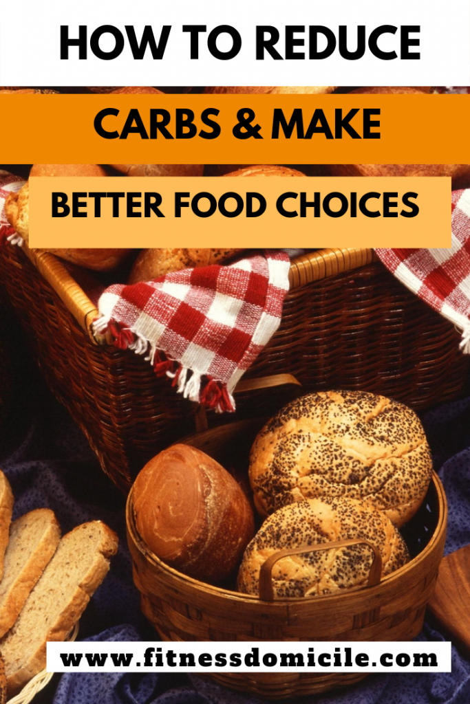 How to Reduce Carbs and Make Better Food Choices
